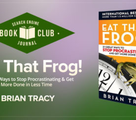 Stop Procrastinating and Eat That Frog! #SEJBookClub