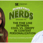 Jim Dicso on Cool vs. Creepy Content Personalization | SEJ