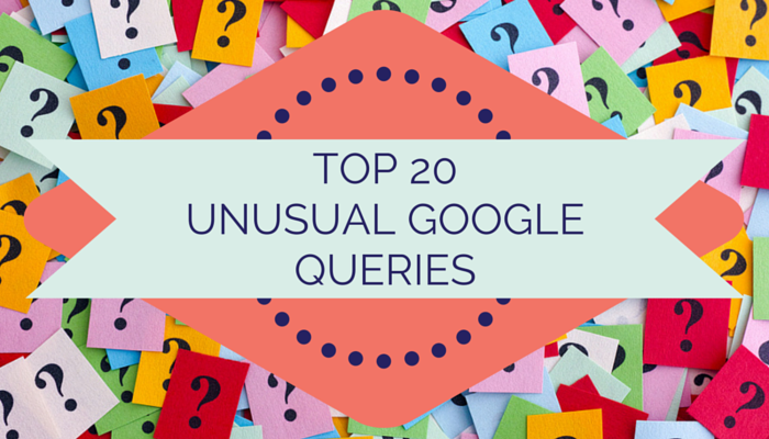 The Craziest Queries Google Receives Each Month