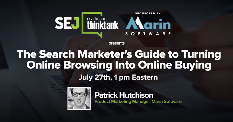 #SEJThinkTank Recap: The Search Marketer's Guide to Turning Online Browsers into Buyers