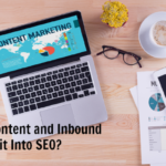 How Does Content and Inbound Marketing Fit Into SEO?