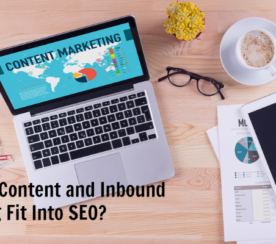 Your SEO Needs Content and Inbound Marketing