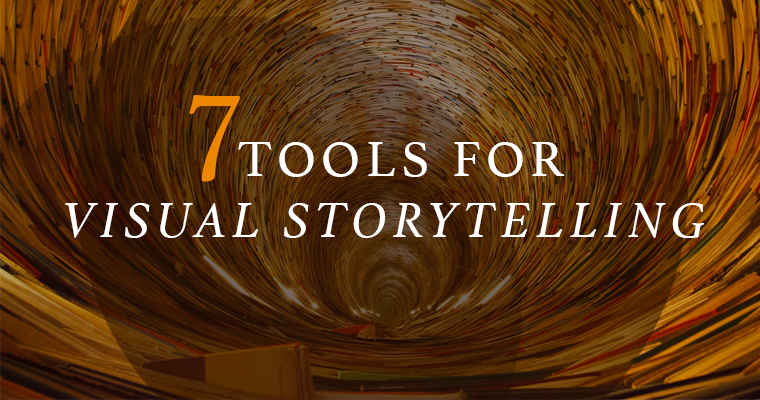 7 Tools You Need for Visual Storytelling