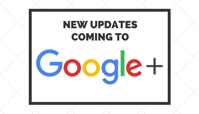 New Updates for Google+ Rolling Out to All Users