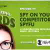 SpyFu CEO Mike Roberts on How to Spy on Your Competitors