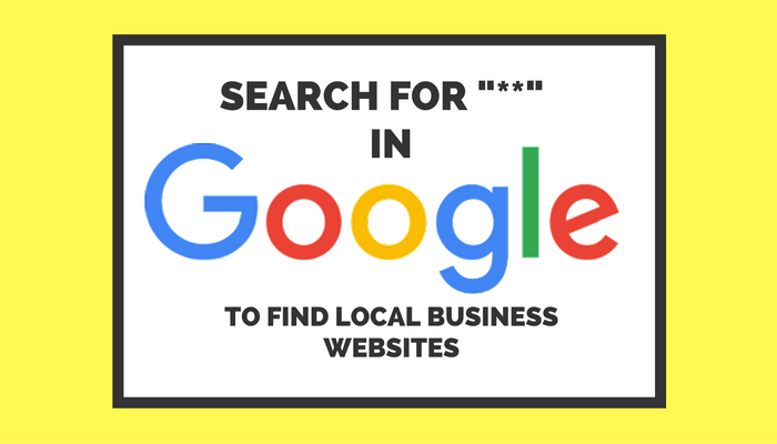 "Hidden Google Command: Search ""**"" For a List of Local Business Websites"