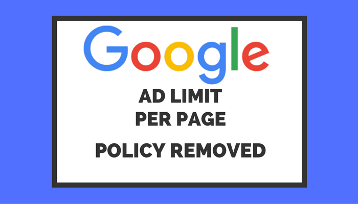 Google Removes AdSense Ad Limit Policy: Reasons Behind the Change