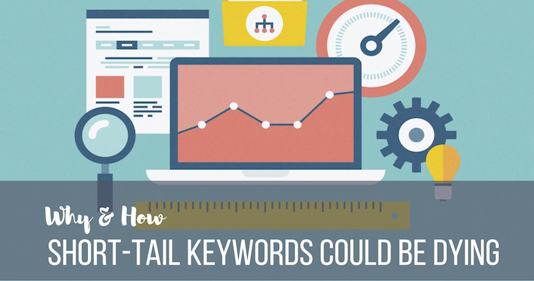 Are Short-Tail Keywords Dying?