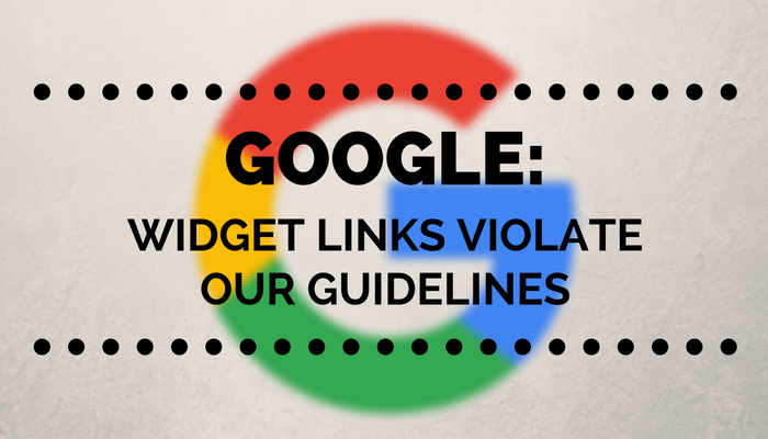 Google: Unnatural Widget Links Violate Webmaster Guidelines
