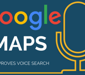 Google Maps Maximizes Voice Search Capabilities in Latest Update