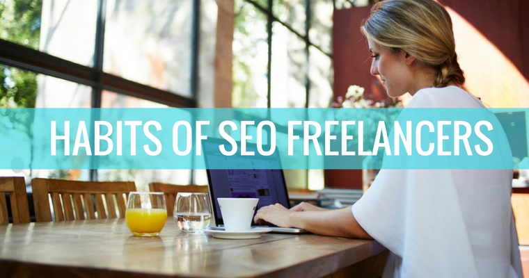 The 9 Habits of an SEO Freelancer