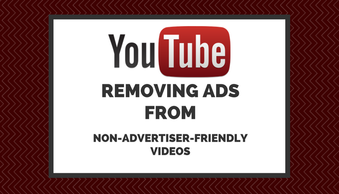 YouTube is Disabling Monetization on Non-Advertiser-Friendly Videos