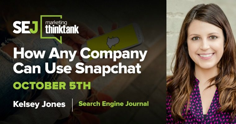 #SEJThinkTank Recap: How to Use Snapchat for Any Brand