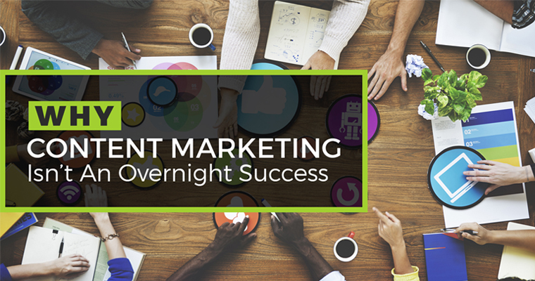 Why Content Marketing Isn't an Overnight Success