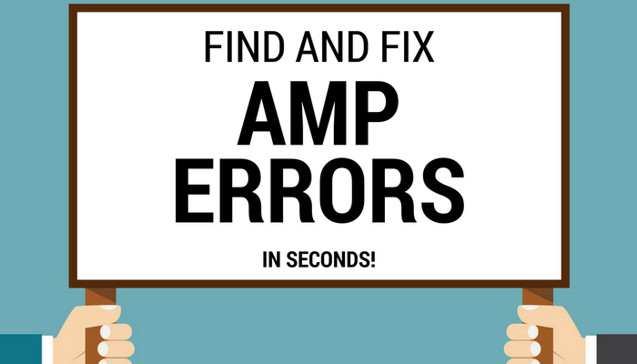 Find and Fix Errors in AMP Markup Code With Google's New Testing Tool
