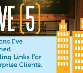 5 Lessons I've Learned Building Links for Enterprise Clients