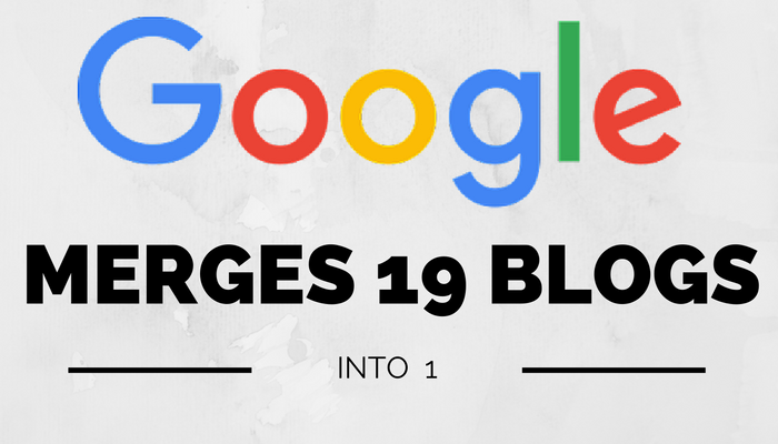 Get Google News in One Place: Company Merges 19 Blogs into 1 Unified Blog