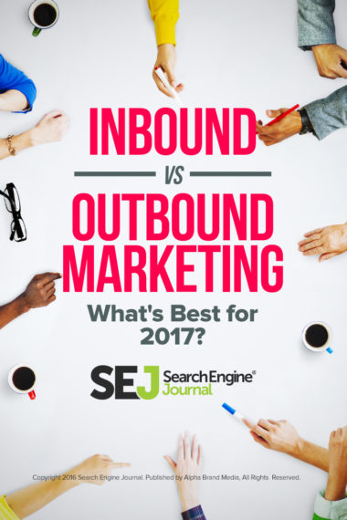 Pinterest Image: Inbound vs Outbound Marketing - What's Best for 2017?