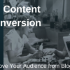 From Content to Conversions: How to Turn a Blog Audience into Buyers