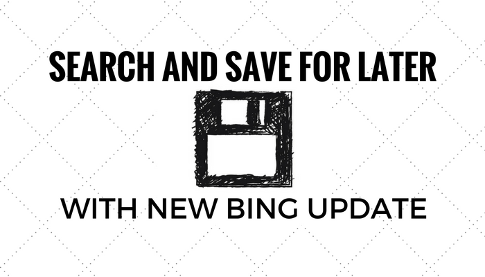 Search and Save for Later With New Bing Update