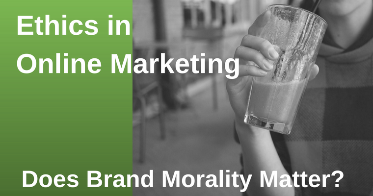 Ethics in Online Marketing: Does Brand Morality Matter?