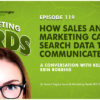 Erin Robbins on How Sales and Marketing Can Use Search Data to Communicate Better [PODCAST]