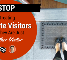 Stop Treating Your Website Guests Like Just Another Visitor!