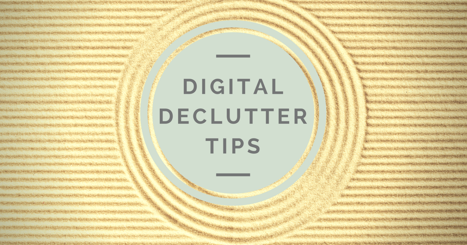 8 Awesome Ways to Declutter Your Digital Marketing Life