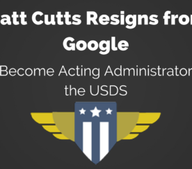 Matt Cutts Resigns from Google, Confirms He's Staying With the US Digital Service