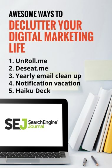 Pinterest Image: Awesome Ways to Declutter Your Digital Marketing Life