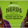 Freelancers Forum #10: Getting Out of the Hustle Mentality