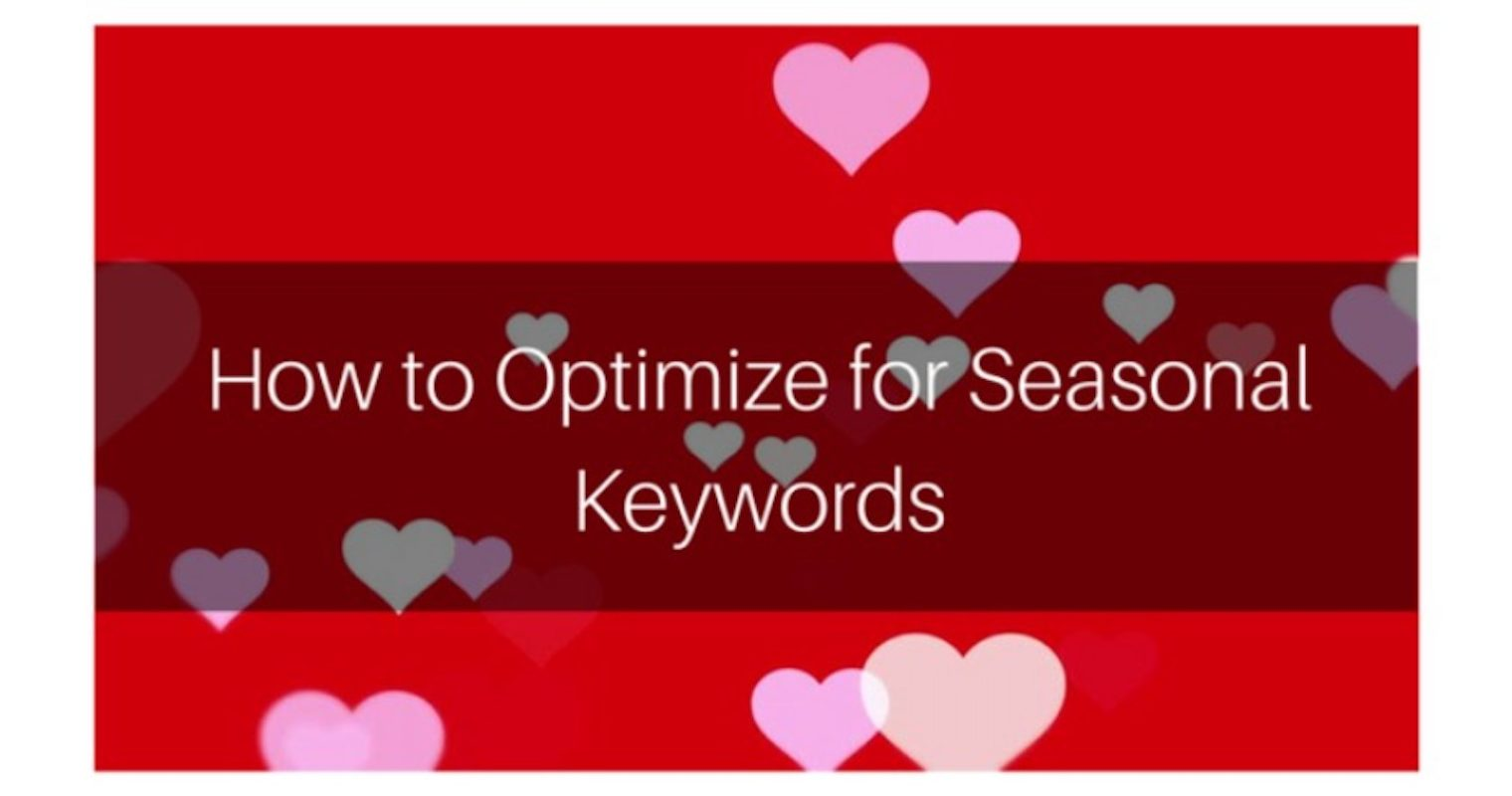 How to Optimize for Seasonal Keywords