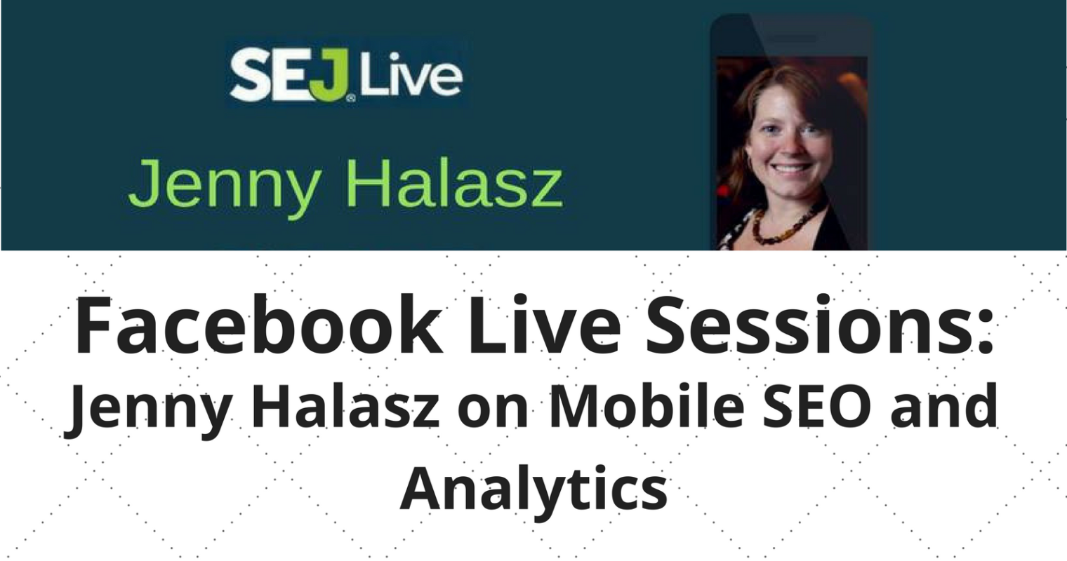 SEJ Live: Jenny Halasz on Mobile SEO and Analytics