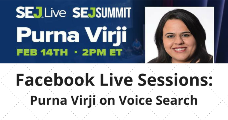 SEJ Live: Purna Virji on Voice Search