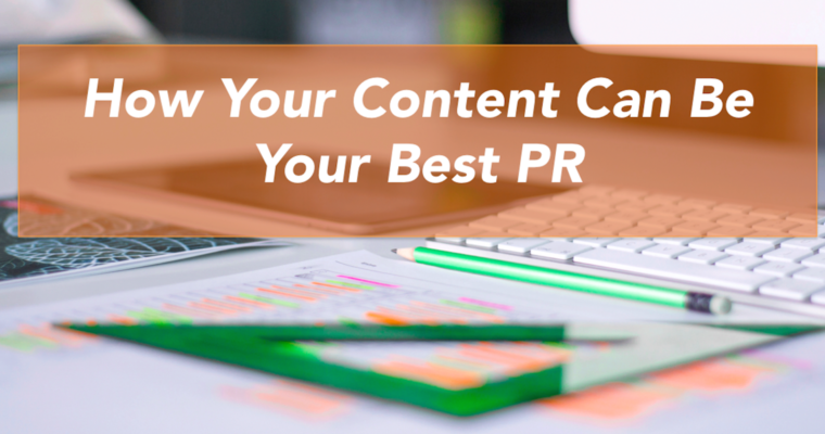 How Your Content Can Be Your Best PR