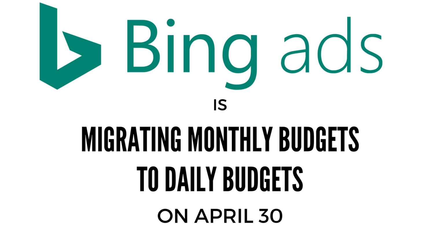 Bing Ads Will Stop Supporting Monthly Budgets as of April 30