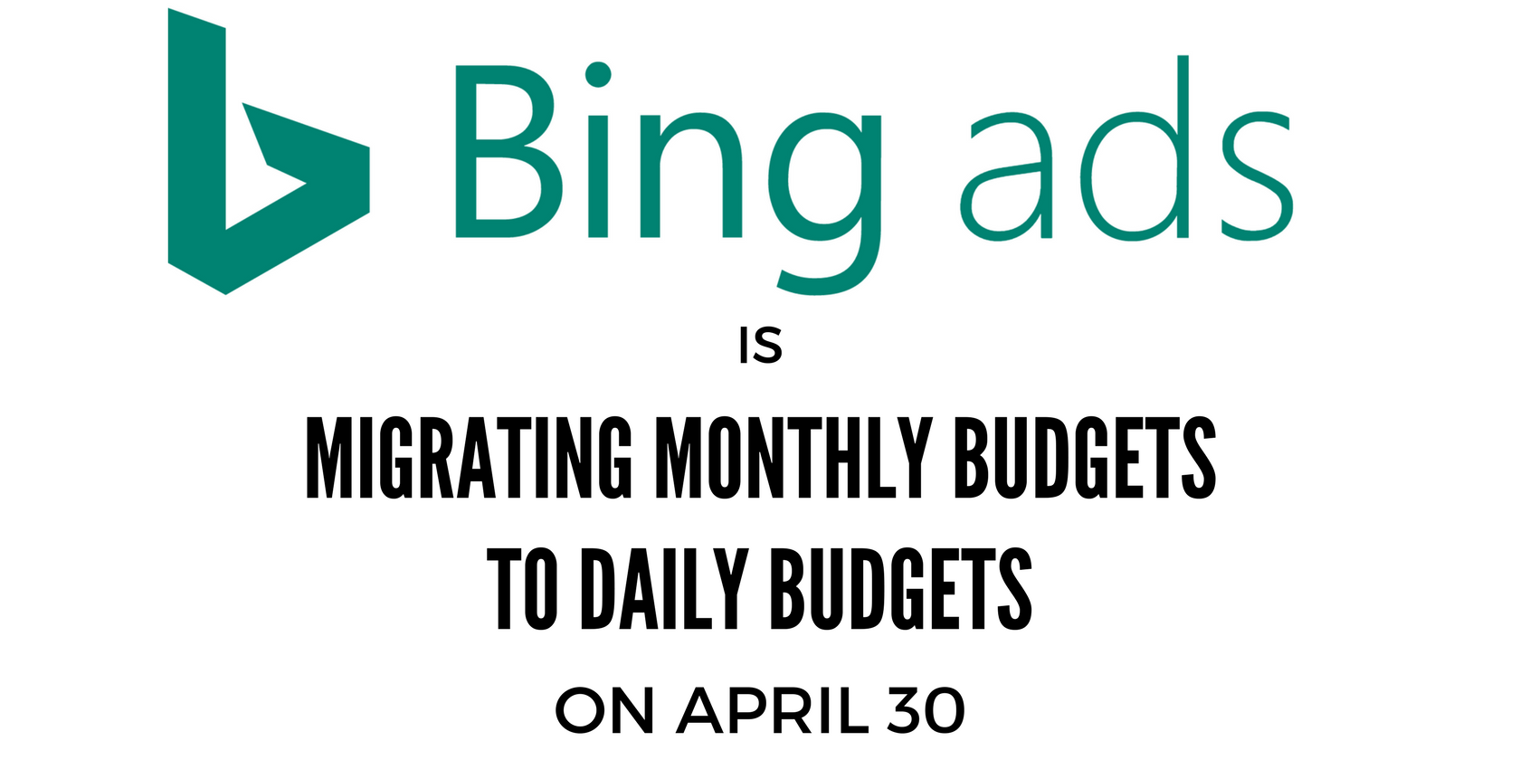 Bing Ads Will Stop Supporting Monthly Budgets as of April 30 by @MattGSouthern