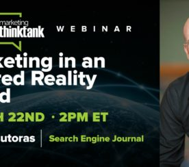 Marketing in an Altered Reality World [Webinar Recap]