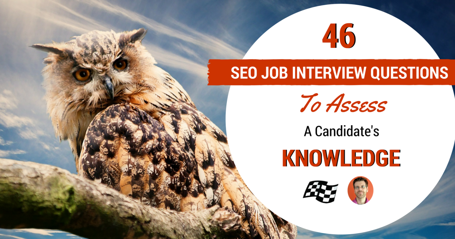 46 SEO Job Interview Questions to Assess a Candidate's Knowledge