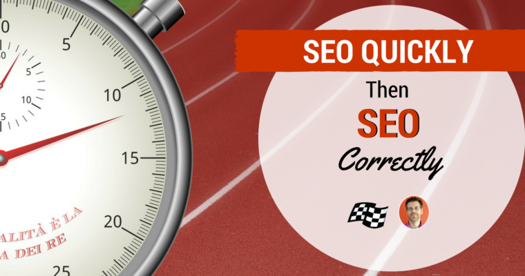 """SEO Quickly — Then SEO Correctly"""