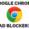 Google to Include Built-in Ad Blocker in Chrome Browser