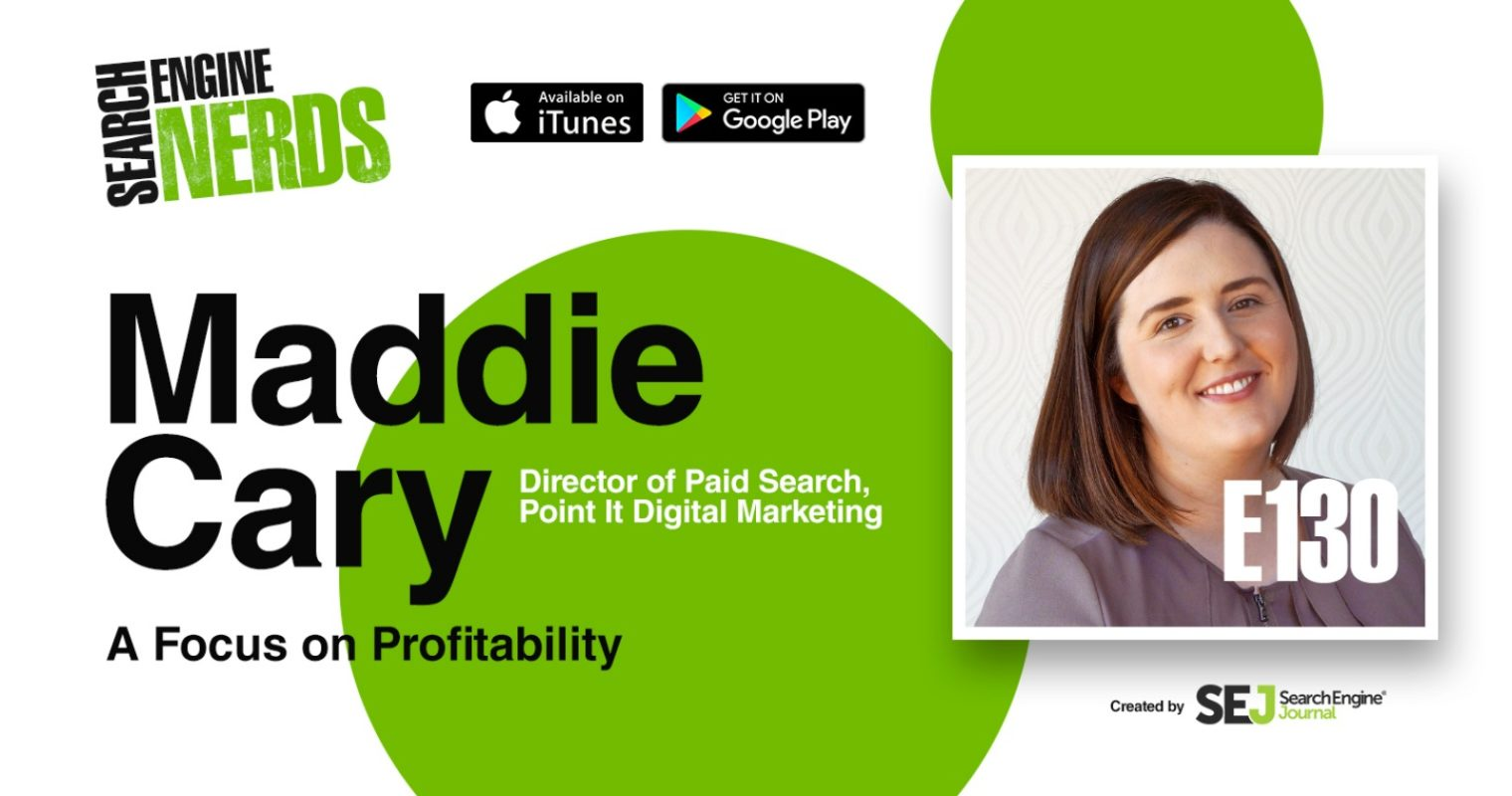 Paid Search: A Focus on Profitability With Maddie Cary [PODCAST]