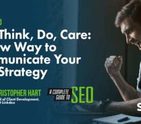 See, Think, Do, Care: A New Way to Communicate Your SEO Strategy