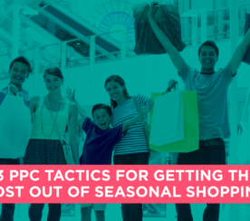 13 PPC Tactics to Get the Most Out of Seasonal Shopping