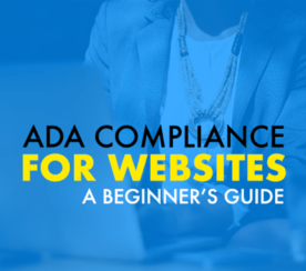 A Beginner's Guide to ADA Compliance for Websites