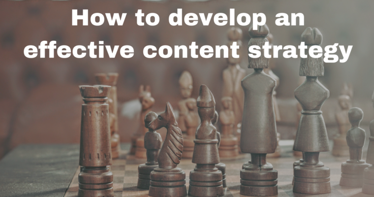 How to Develop an Effective Content Strategy