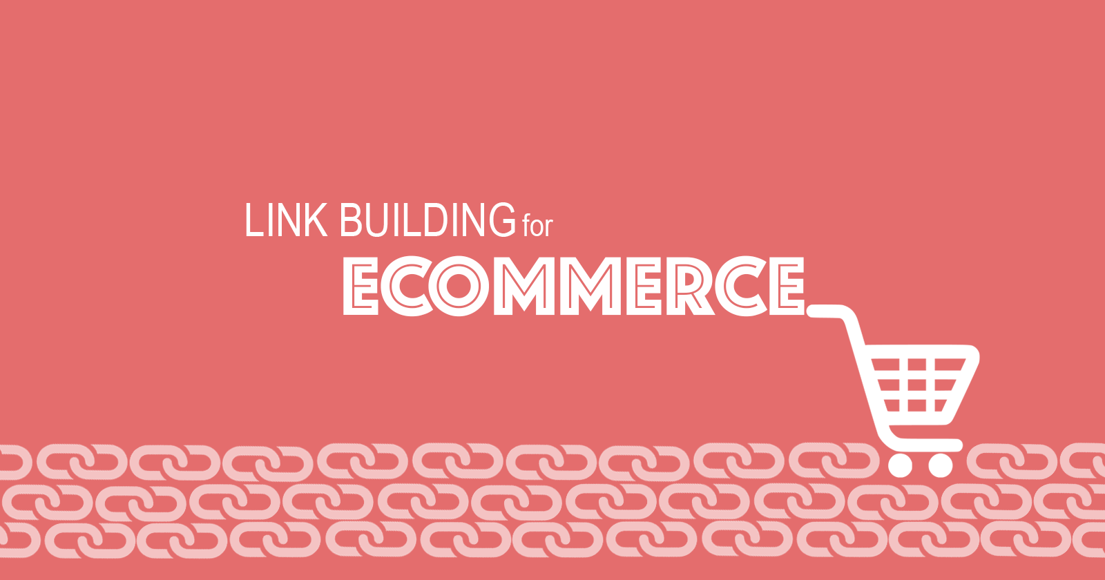 Effective E-commerce Link Building Strategies & Examples by @_kevinrowe