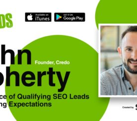John Doherty on Qualifying SEO Leads & Setting Expectations [PODCAST]