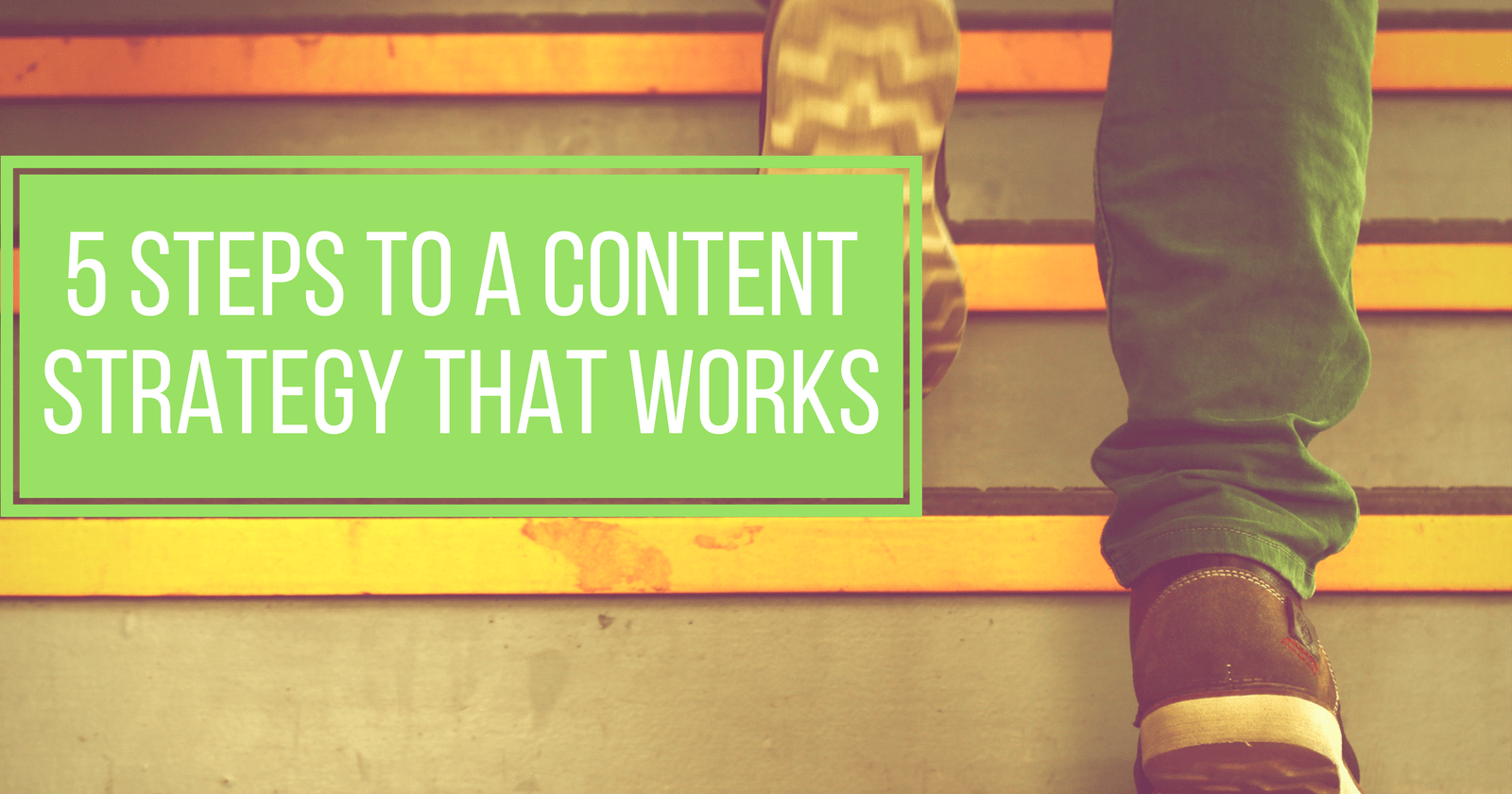 How to Build a Content Marketing Strategy That Works in 5 Steps