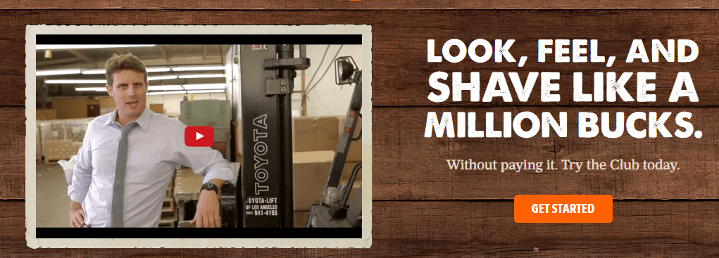 Dollar Shave Club headline: Look, feel, and shave like a million bucks without paying it.